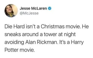Die Hard is a Harry Potter movie